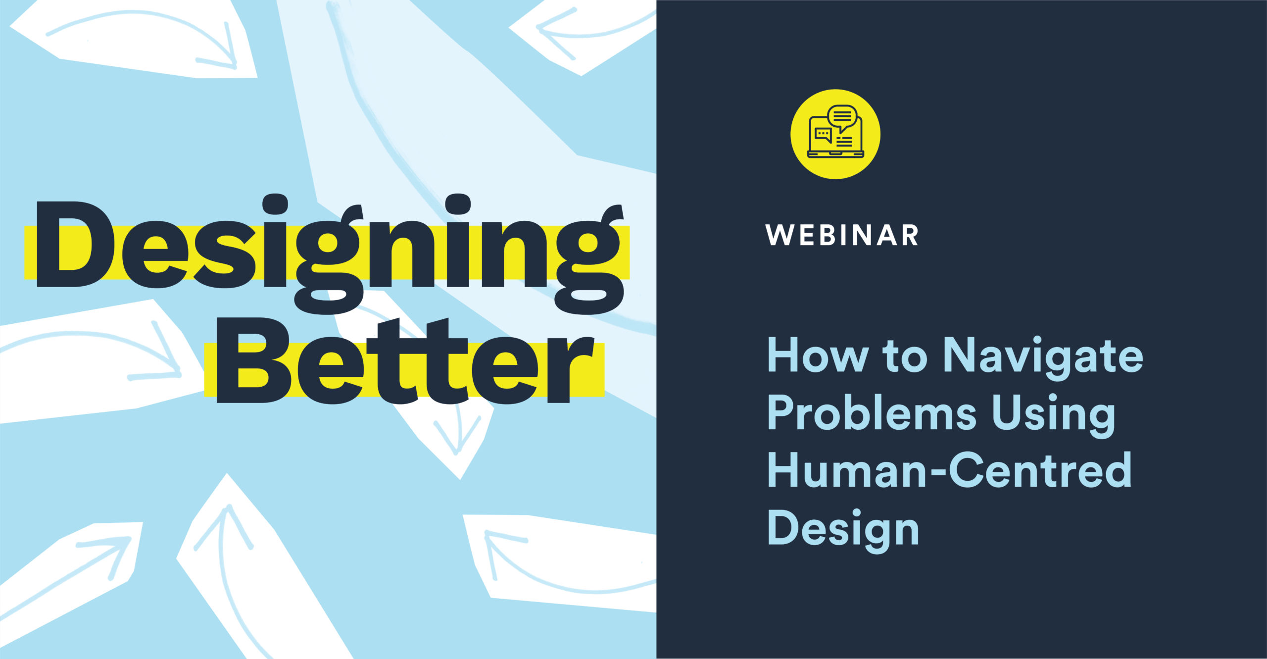 Designing Better: How to Navigate Problems Using Human-Centred Design