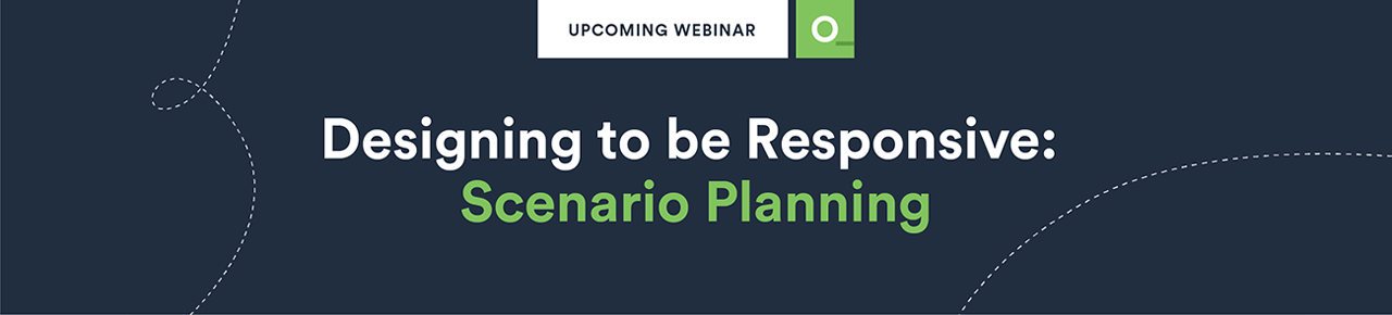 Designing to Be Responsive: Scenario Planning