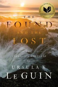 The Found and the Lost The Collected Novellas of Ursula K. Le Guin .jpg
