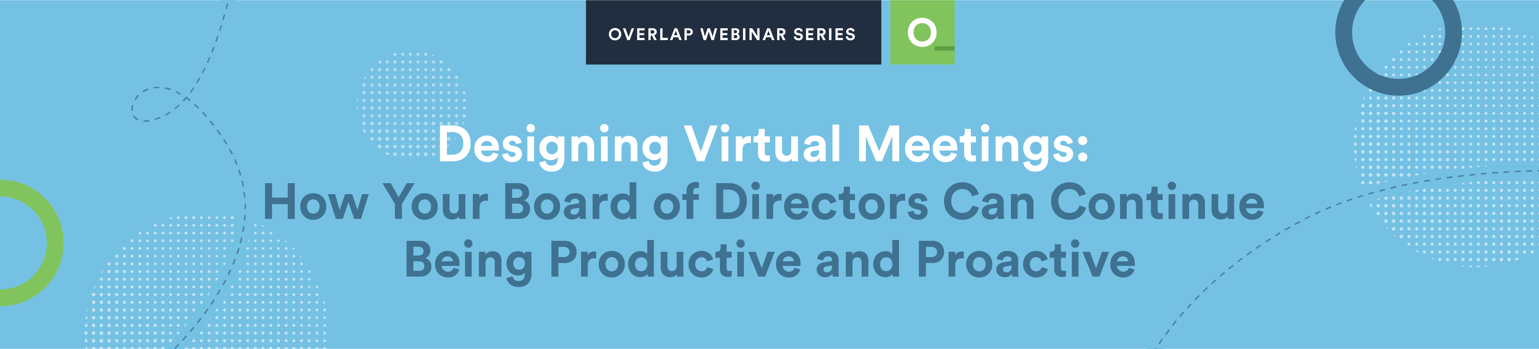 Designing Virtual Meetings: How your Board of Directors can continue being productive and proactive